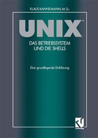 Unix<superscript></Superscript> Das Betriebssystem Und Die Shells