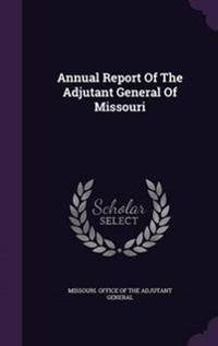 Annual Report of the Adjutant General of Missouri