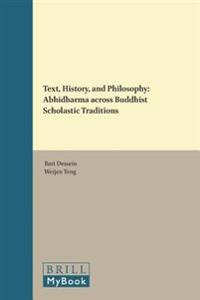 Text, History, and Philosophy: Abhidharma Across Buddhist Scholastic Traditions