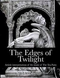 The Edges of Twilight: An Artistic Interpretation of the Music of the Tea Party