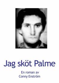 Jag sköt Palme