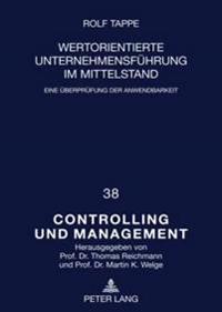 Wertorientierte Unternehmensfuehrung Im Mittelstand: Eine Ueberpruefung Der Anwendbarkeit