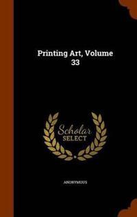 Printing Art, Volume 33