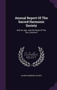 Annual Report of the Sacred Harmonic Society