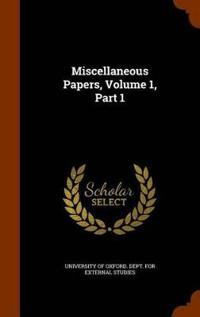 Miscellaneous Papers, Volume 1, Part 1