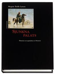Sjunkna palats : historien om upptäckten av Orienten