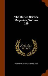 The United Service Magazine, Volume 129