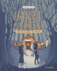 Hansel and Gretel Stories Around the World: 4 Beloved Tales