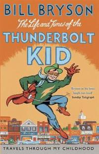 Life and times of the thunderbolt kid - travels through my childhood