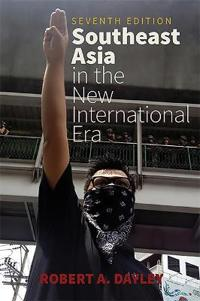 Southeast Asia in the New International Era (Seventh Edition, Seventh)