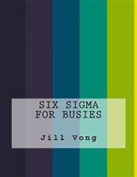 Six SIGMA for Busies
