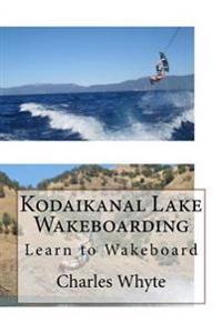 Kodaikanal Lake Wakeboarding: Learn to Wakeboard