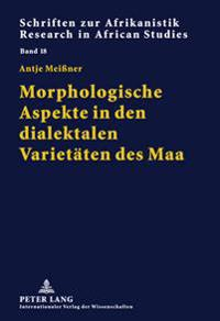Morphologische Aspekte in Den Dialektalen Varietaeten Des Maa