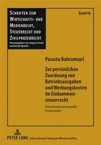 Zur Persoenlichen Zuordnung Von Betriebsausgaben Und Werbungskosten Im Einkommensteuerrecht: Drittaufwand Und Verwandte Erscheinungen