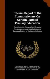 Interim Report of the Commissioners on Certain Parts of Primary Education