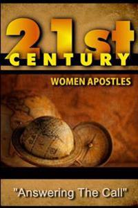 21st Century Women Apostles: Answering the Call