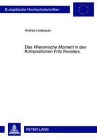 Das Wienerische Moment in Den Kompositionen Fritz Kreislers