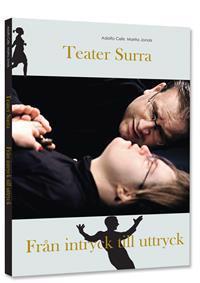 Teater Surra : från intryck till uttryck
