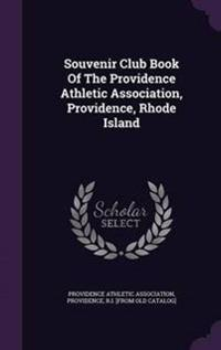 Souvenir Club Book of the Providence Athletic Association, Providence, Rhode Island