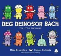 Deg Deinosor Bach/Ten Little Dinosaurs