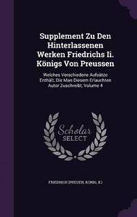Supplement Zu Den Hinterlassenen Werken Friedrichs II. Konigs Von Preussen