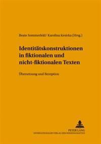 Identitaetskonstruktionen in Fiktionalen Und Nicht-Fiktionalen Texten: Uebersetzung Und Rezeption