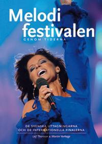 Melodifestivalen genom tiderna : de svenska uttagningarna och internationella finalerna