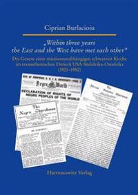 Within Three Years the East and the West Have Met Each Other: Die Genese Einer Missionsunabhangigen Schwarzen Kirche Im Transatlantischen Dreieck USA-