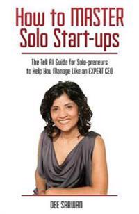 How to Master Solo Start-Ups