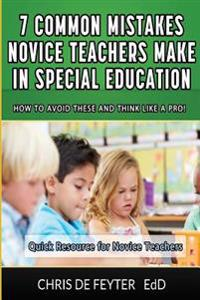 7 Common Mistakes Novice Teachers Make in Special Education: How to Avoid These and Think Like a Pro