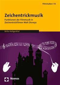 Zeichentrickmusik: Funktionen Der Filmmusik in Zeichentrickfilmen Walt Disneys