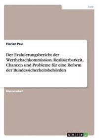 Der Evaluierungsbericht Der Werthebachkommission. Realisierbarkeit, Chancen Und Probleme Fur Eine Reform Der Bundessicherheitsbehorden