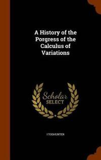 A History of the Porgress of the Calculus of Variations