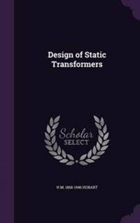 Design of Static Transformers