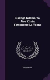 Nsango Ndamo YA Jizu Klistu Yatsoneme La Yoane