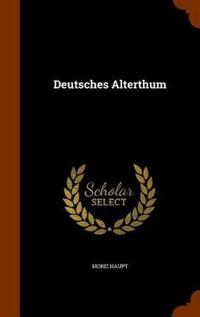 Deutsches Alterthum