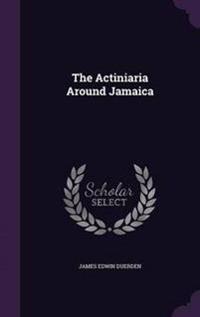 The Actiniaria Around Jamaica
