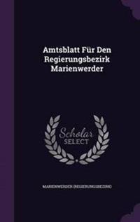 Amtsblatt Fur Den Regierungsbezirk Marienwerder