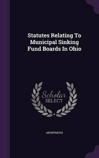 Statutes Relating to Municipal Sinking Fund Boards in Ohio
