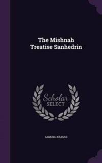 The Mishnah Treatise Sanhedrin