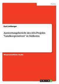 Auswertungsbericht Des Asa-Projekts -Landkooperativen- In Sudkorea