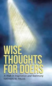 Wise Thoughts for Doers