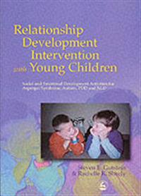 Relationship Development Intervention with Young Children: Interventions with Infants and Preschoolers