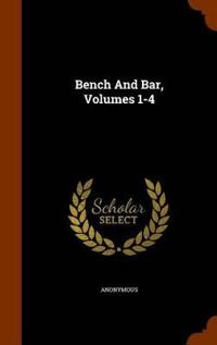 Bench and Bar, Volumes 1-4