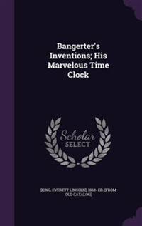 Bangerter's Inventions; His Marvelous Time Clock