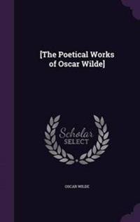 [The Poetical Works of Oscar Wilde]