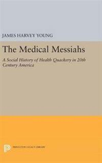 The Medical Messiahs