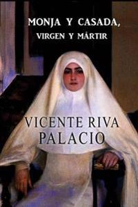 Monja y Casada, Virgen y Martir