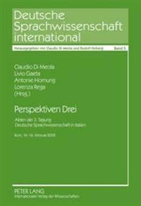 """Perspektiven Drei: Akten Der 3. Tagung """"Deutsche Sprachwissenschaft in Italien""""- ROM, 14.-16. Februar 2008"""