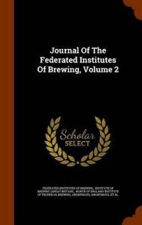 Journal of the Federated Institutes of Brewing, Volume 2